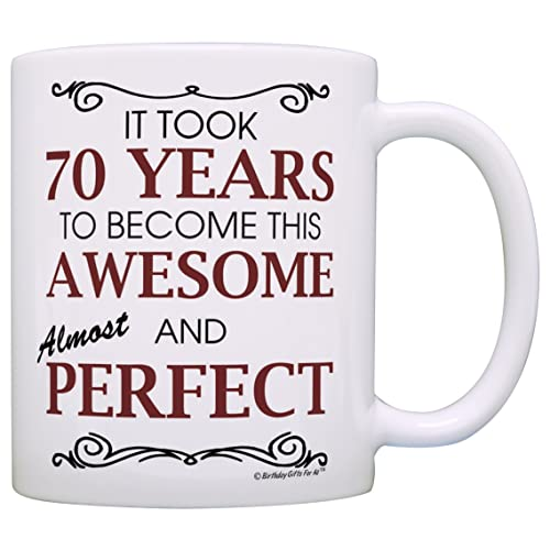 70th Birthday Gifts For All Took 70 Years Awesome Funny Party Gift Coffee Mug Tea Cup