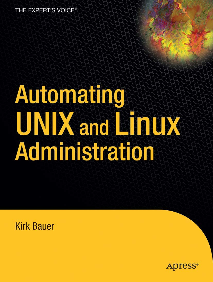 Image OfAutomating UNIX And Linux Administration (The Expert's Voice)
