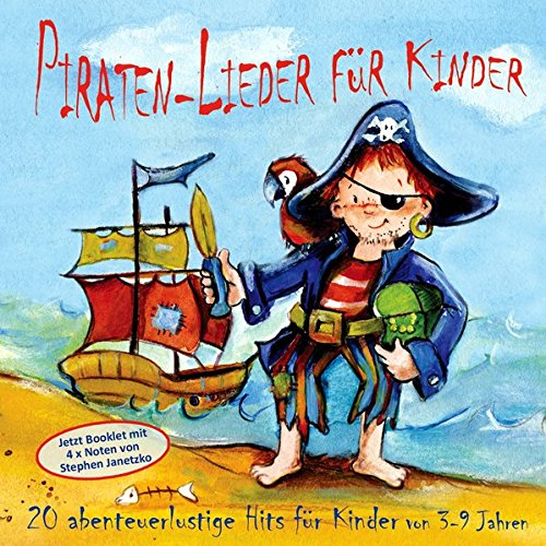 Piraten-Lieder für Kinder: 20 abenteuerlustige Lieder für Kinder von 3-9 Jahren