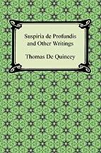 Suspiria de Profundis and Other Writings (English Edition)