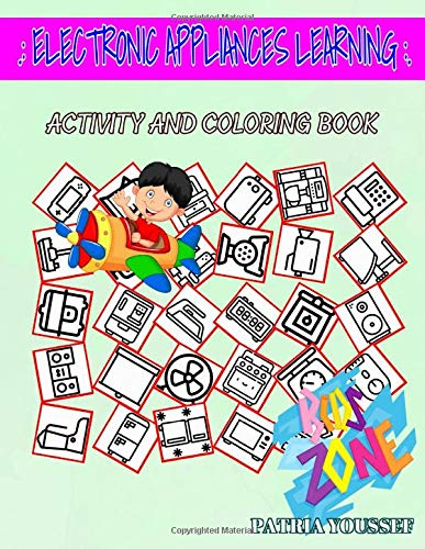 Electronic Appliances Learning: Telephone, Multicooker, Clock, Vacuumcleaner, Refrigerator, Speaker, Coffeemaker, Microwaves For Kids Printable Picture Quiz Words Activity Coloring Book 40 Fun