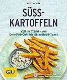 Süßkartoffeln: Voll im Trend – von One-Pot-Chili bis Streetfood-Toast (GU KüchenRatgeber)
