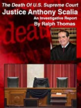 The Death Of U.S. Supreme Court Justice Anthony Scalia: An Investigative Report