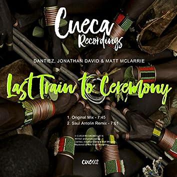 Last Train To Ceremony