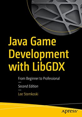 Java Game Development with LibGDX: From Beginner to Professional
