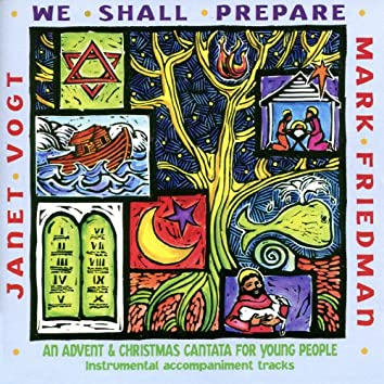 We Shall Prepare: An Advent & Christmas Cantata for Young People (Instrumental Tracks)