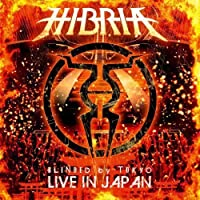 Blinded By Tokyo Live in Japan by Hibria