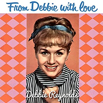From Debbie with Love