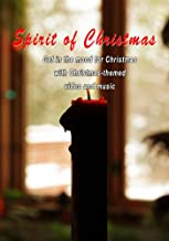 Spirit of Christmas: Ambient Christmas Backgrounds Fireplace, Snowman, Christmas Tree, or Gifts Christmas Music