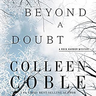 Beyond a Doubt     Rock Harbor Series, Book 2              Written by:                                                                                                                                 Colleen Coble                               Narrated by:                                                                                                                                 Devon Oday                      Length: 8 hrs and 34 mins     2 ratings     Overall 4.5