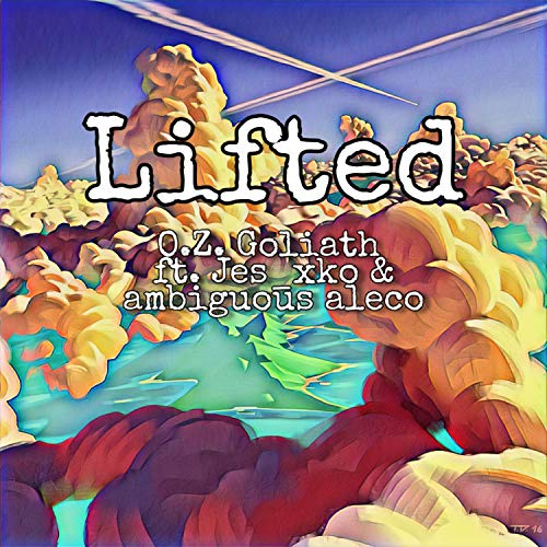 Lifted (feat. Jes_xko & Ambiguous Aleco) [Explicit]