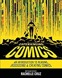 Experiencing Comics: An Introduction to Reading, Discussing, and Creating Comics (Cognella Academic Publishing, 2018). Non-Fiction.
