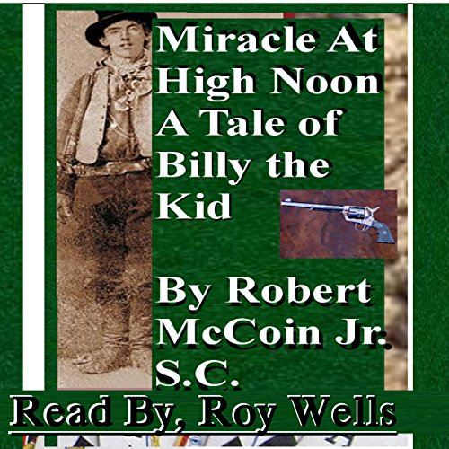 Miracle at High Noon: A Tale of Billy the Kid audiobook cover art