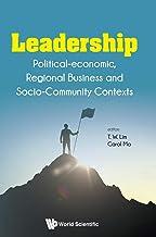 Leadership: Political-economic, Regional Business And Socio-community Contexts