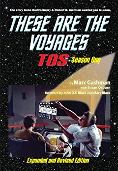 [Marc Cushman, Susan Osborn]のThese Are The Voyages, TOS, Season One (These Are The Voyages series Book 1) (English Edition)