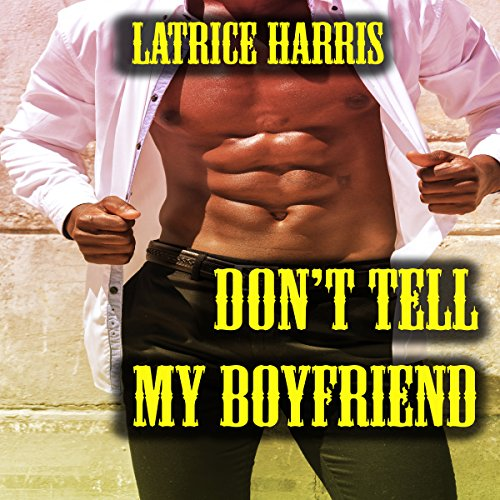 Don't Tell My Boyfriend audiobook cover art