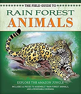 The Field Guide to Rainforest Animals: Explore the Amazon Jungle (Field Guides)