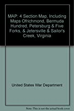 MAP: 4 Section Map, Including Maps Ofrichmond, Bermuda Hundred, Petersburg & Five Forks, & Jetersville & Sailor's Creek, Virginia