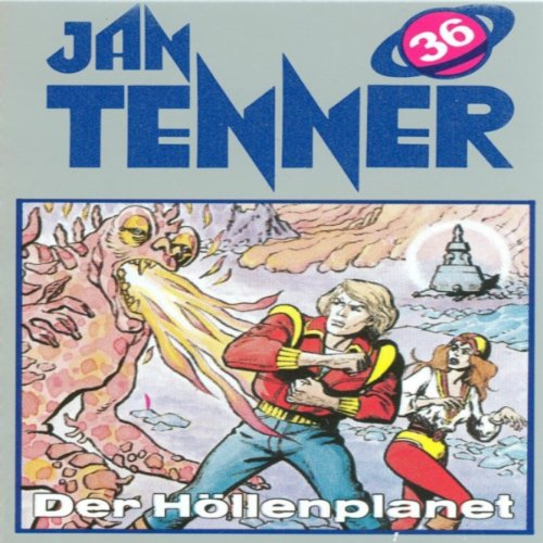 Der Höllenplanet (Jan Tenner Classics 36) audiobook cover art