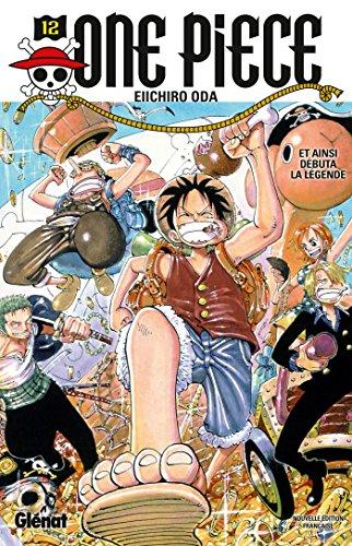 One Piece - Édition originale - Tome 12: Et ainsi débuta la légende