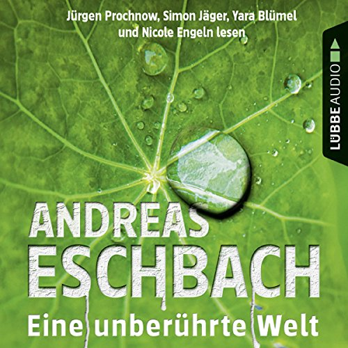 Eine unberührte Welt                   By:                                                                                                                                 Andreas Eschbach                               Narrated by:                                                                                                                                 Jürgen Prochnow,                                                                                        Rolf Berg,                                                                                        Simon Jäger,                   and others                 Length: 5 hrs and 10 mins     1 rating     Overall 4.0