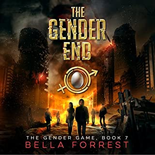 The Gender Game 7: The Gender End                    By:                                                                                                                                 Bella Forrest                               Narrated by:                                                                                                                                 Rebecca Soler,                                                                                        Jason Clarke                      Length: 17 hrs and 14 mins     760 ratings     Overall 4.6