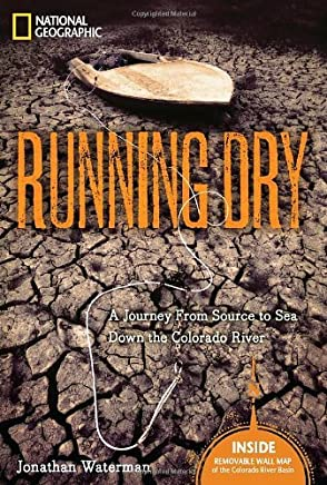 Running Dry: A Journey from Source to Sea Down the Colarado River by Jonathan Waterman (15-Jun-2010) Hardcover