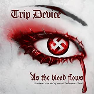As The Blood Flows (Soundtrack from the Motion Picture: My Immortal, The Vampires Of Berlin)