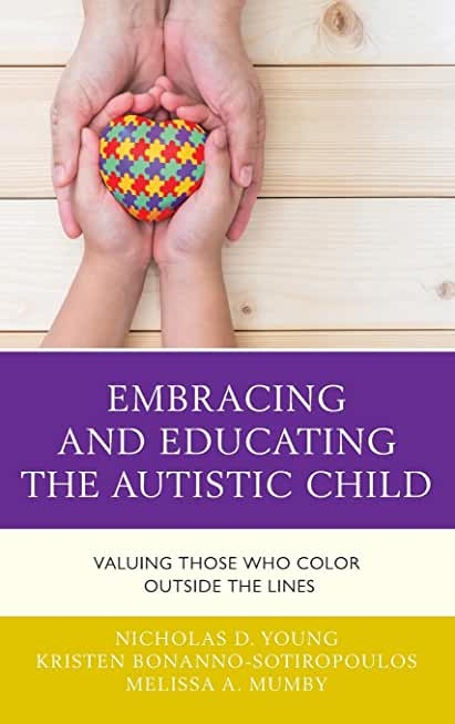 Embracing and Educating the Autistic Child: Valuing Those Who Color Outside the Lines