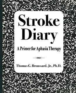 Stroke Diary: A Primer for Aphasia Therapy