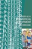 Career as a Biomedical Equipment Technician