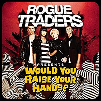Would You Raise Your Hands?