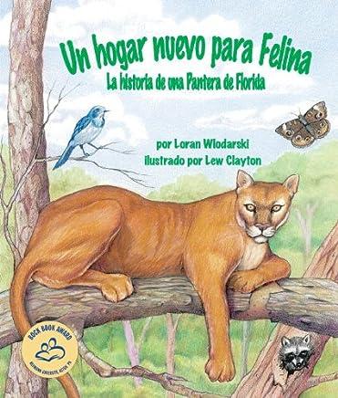 Un hogar nuevo para Felina: La historia de una Pantera de ...