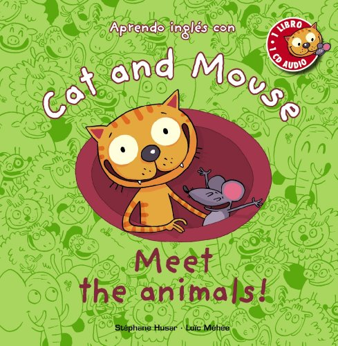 Cat and Mouse: Meet the animals! Primeros Lectores