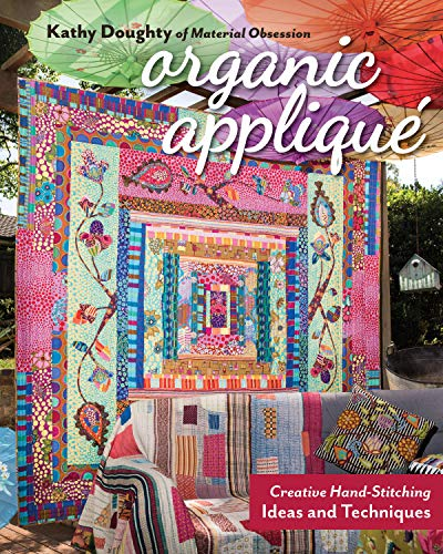 Compare Textbook Prices for Organic Appliqué: Creative Hand-Stitching Ideas and Techniques  ISBN 9781617458231 by Doughty, Kathy
