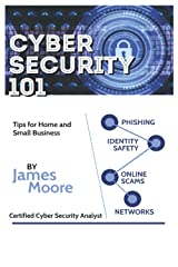 Cyber Security 101: Tips For Home and Small Business Paperback