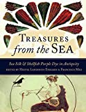 Treasures from the Sea: Sea Silk & Shellfish Purple Dye in Antiquity (Ancient Textiles)