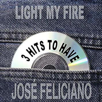 Light My Fire: 3 Hits to Have!