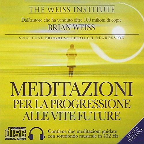 Meditazioni per la progressione alle vite future. Audiolibro. CD Audio