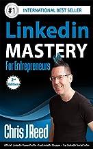 Linkedin Mastery for Entrepreneurs: Second Edition (New)