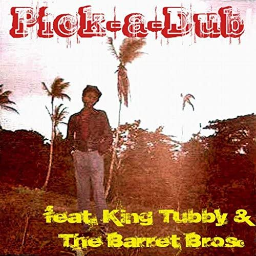 King Tubby & The Barrett Bros.