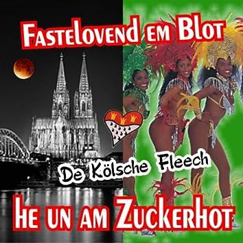Fastelovend em Blot, He un am Zuckerhot