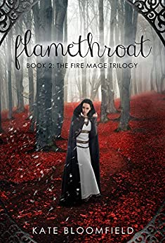 Flamethroat (The Fire Mage Trilogy Book 2) by [Kate Bloomfield]
