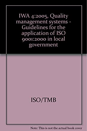 IWA 4:2005, Quality management systems - Guidelines for the application of ISO 9001:2000 in local government