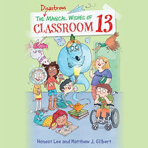 The Disastrous Magical Wishes of Classroom 13 audiobook cover art