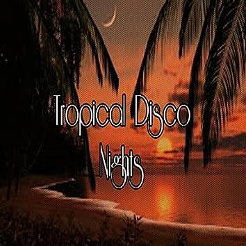 Tropical Disco Nights