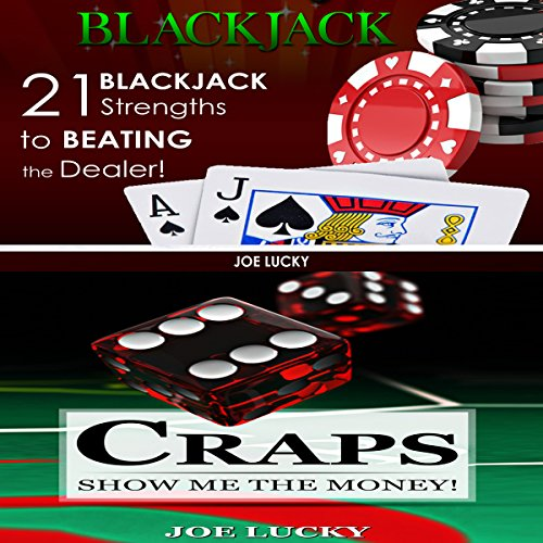 Blackjack & Craps: 21 Blackjack Strengths to Beating the Dealer! & Show Me the Money!  By  cover art
