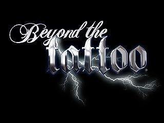 Beyond the Tattoo