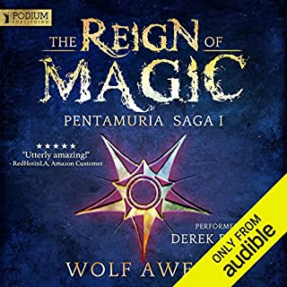 The Reign of Magic     Pentamuria Saga, Book 1              By:                                                                                                                                 Wolf Awert                               Narrated by:                                                                                                                                 Derek Perkins                      Length: 17 hrs and 55 mins     178 ratings     Overall 4.5