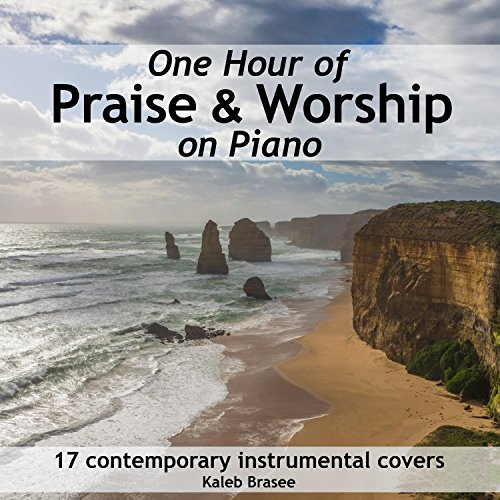 Kaleb Brasee: One Hour of Praise & Worship on Piano